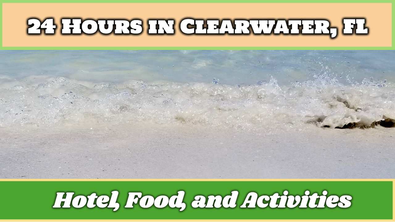 24 Hours in Clearwater Beach, Florida